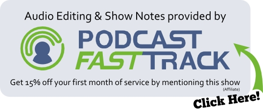 Podcast editing and show notes - www.PodcastFastTrack.com
